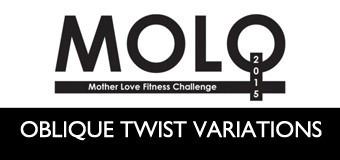 MOLO Week 8: Oblique Twist Variations