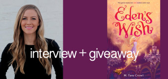 Interview with M. Tara Crowl, author of Eden's Wish + book giveaway!