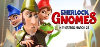 """""""Sherlock Gnomes"""" comes to theatres March 23rd"""